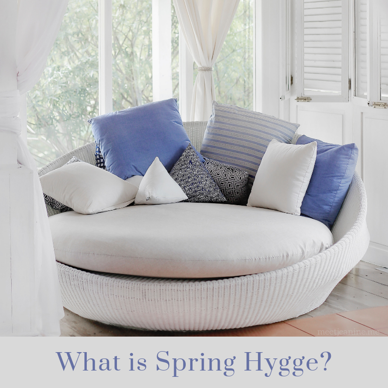 spring hygge, hygge lifestyle, hygge at home, hygge decor